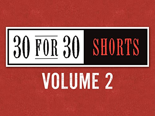 30 for 30 Shorts, vol. 2