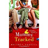 Mommy Tracked ~ Whitney Gaskell