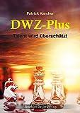 DWZ-Plus: Talent wird überschätzt