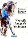 echange, troc Dominique Barbier - Nouvelle image de l'equitation