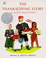 The Thanksgiving Story [ THE THANKSGIVING STORY BY Dalgliesh, Alice ( Author ) Sep-01-1985
