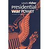 Presidential War Power: Second Edition, Revised ~ Louis Fisher