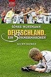 Deutschland. Ein Sommermärchen. Das WM-Tagebuch