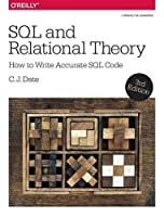 SQL and Relational Theory: How to Write Accurate SQL Code, 3rd Edition Front Cover