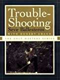 img - for TROUBLE-SHOOTING (The Golf Masters Series) book / textbook / text book