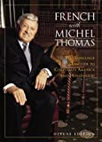 French with Michel Thomas: Complete Course (Deluxe Language Courses With Michel Thomas) Michel Thomas