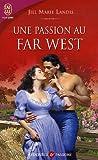echange, troc Jill Marie Landis - Une passion au Far West