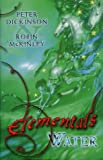 Elementals: Water (0385604580) by Dickinson, Peter; McKinley, Robin