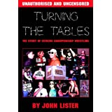 Turning the Tables: The Story of Extreme Championship Wrestlingby John Lister
