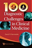 img - for 100 Diagnostic Challenges in Clinical Medicine book / textbook / text book