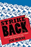 Strike Back: Using the Militant Tactics of Labors Past to Reignite Public Sector Unionism Today
