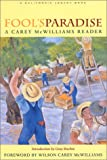 Fool's Paradise: A Carey McWilliams Reader (California Legacy Book)
