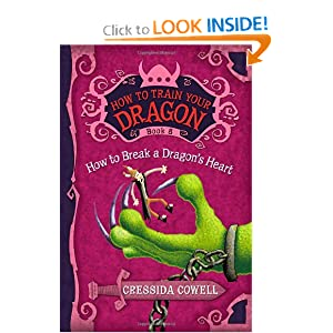 How to Train Your Dragon Book 8: How to Break a Dragon's Heart (How to Train Your Dragon (Heroic Misadventures of Hiccup Horrendous Haddock III))
