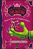 Cressida Cowell How to Train Your Dragon: How to Break a Dragon's Heart