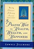 The Prayer Way to Health, Wealth, and Happiness (Unity Classic Library)