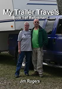 My Trailer Travels (Retirement Book 1)