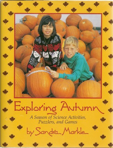 Exploring Autumn: A Season of Science Activities, Puzzlers, and Games
