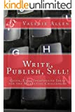 Write, Publish, Sell! Quick, Easy, Inexpensive Ideas for the Marketing Challenged