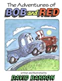 The Adventures of Bob and Red (0933849710) by Barron, David