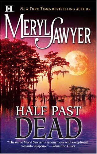 Half Past Dead, MERYL SAWYER