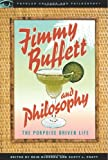 img - for Jimmy Buffett and Philosophy: The Porpoise Driven Life (Popular Culture and Philosophy) book / textbook / text book