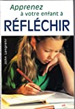 img - for Apprenez   votre enfant   r fl chir book / textbook / text book