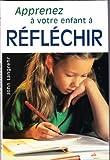 img - for Apprenez   votre enfant   r fl chir book / textbook / text book