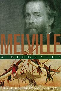 melville a biography amazon de laurie robertson lorant englische