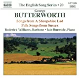 Butterworth: Shropshire Lad (Songs From A Shropshire Lad/ Folk Songs From Sussex)