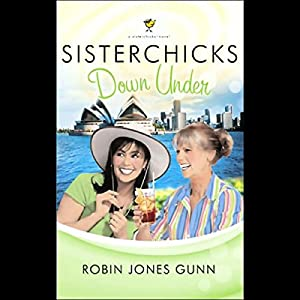 Sisterchicks Down Under Audiobook
