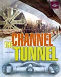 The Channel Tunnel (Great Building Feats)