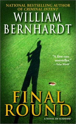 Final Round, WILLIAM BERNHARDT