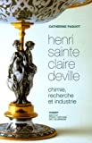Henri Sainte Claire Deville : Chimie, recherche et industrie