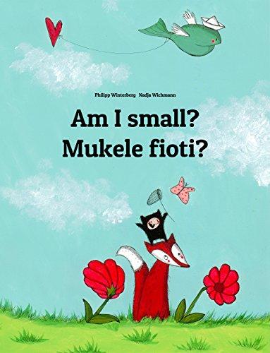 Philipp Winterberg - Am I small? Mukele fioti?: Children's Picture Book English-Kongo/Kikongo (Dual Language/Bilingual Edition)