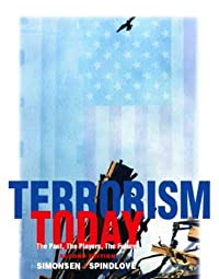 Terrorism Today The Past The Players The Future Second Jeremy R Spindlove