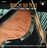 ten Holt - Complete Multiple Piano Works