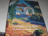 img - for Romance of the bells: The California missions in art book / textbook / text book