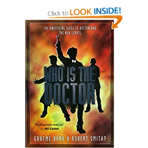 Who Is The Doctor: The Unofficial Guide to Doctor Who-The New Series