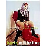 """A Retrospective: In Zusammenarbeit mit dem Fotomuseum Winterthur, Schweizvon """"Boris Mikhailov"""""""