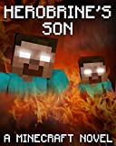 Legend of Herobrines Son: A Minecraft Novel (Based on True Story)