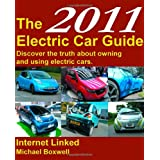 The 2011 Electric Car Guide: Discover the Truth About Owning and Using Electric Carsby Michael Boxwell