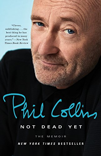 Not Dead Yet: The Memoir [Collins, Phil] (Tapa Blanda)