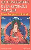 Les Fondements de la mystique tibétaine