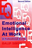 Emotional Intelligence at Work: A Professional Guide (0761997490) by Dalip Singh