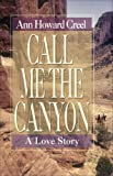 img - for Call Me the Canyon: A Novel book / textbook / text book