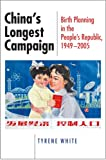 img - for China's Longest Campaign: Birth Planning in the People's Republic, 1949-2005 book / textbook / text book