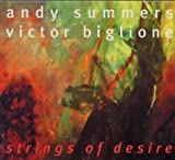 echange, troc Andy Summers & Victor Biglione - Strings Of Desire