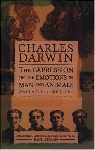 The Expression of the Emotions in Man and Animals, Definitive Edition