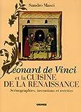 echange, troc Sandro Masci, Liliana Bonomi - Léonard de Vinci et la cuisine de la Renaissance : Scénographies, inventions et recettes