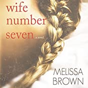 Wife Number Seven: The Compound Series, Book 1 | Melissa Brown